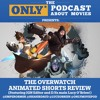 Ep 84: The Overwatch Animated Shorts