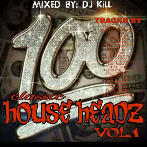 Classic house headz vol 1 mixed by djkill by dj kill for Classic house volume 1