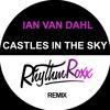Ian Van Dahl - Castles In The Sky (Rhythm Roxx Remix)