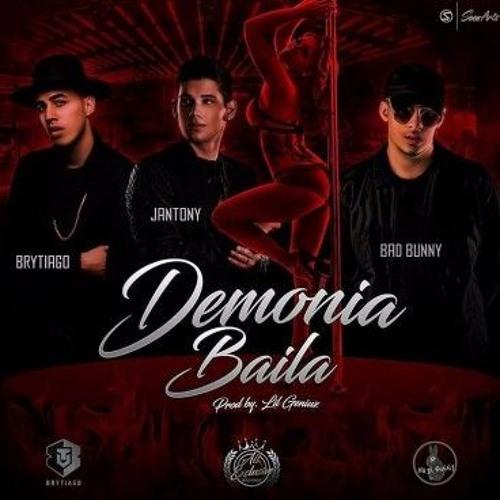 Demonia Baila - Bad Bunny Brytiago Jantony