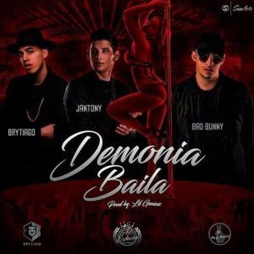 DEMONIA BAILA - Jantony ❌ Bad Bunny ❌ Brytiago