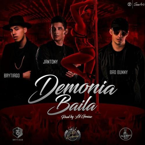 Demonia Baila -Bad Bunny Ft Jantony & Brytiago