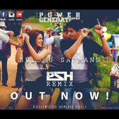 Buddhu Sa Mann - Armaan Malik (PSH Remix)