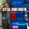 Still Swangin ft. Boodah Mane