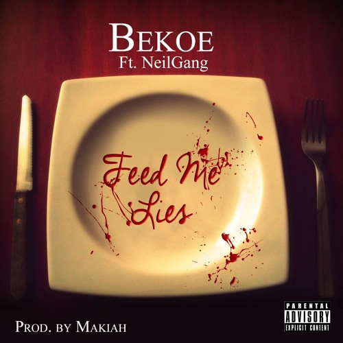 Feed Me Lies Ft. NeilGang (Prod By Makiah)