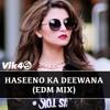 Haseeno Ka Deewana (REMIX)- EDM MIX