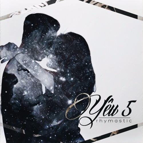 [Official Audio] Yêu 5 - Rhymastic
