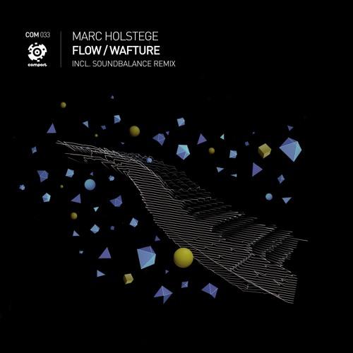 COM-033 | Marc Holstege - Flow (Soundbalance Remix) *preview*