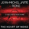 Jean-Michel Jarre & Rone - The Heart Of Noise (CJ Art's Art Of Noise Unofficial Remix) [Free Track]