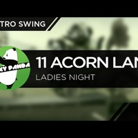ElectroSWING || 11 Acorn Lane - Ladies Night