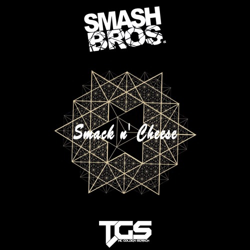 [TGS Premiere] Smash Bros - Smack N' Cheese (Original Mix)