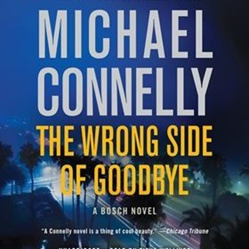 THE WRONG SIDE OF GOODBYE by Michael Connelly, read by Titus Welliver