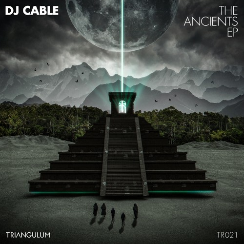 DJ Cable - The Ancients EP (TR021)