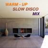Warm-up Slow Disco MIX