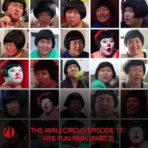 Episode 17 - Hye Yun Park (Part 2)