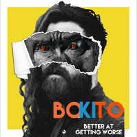 BOKITO - Better At Getting Worse