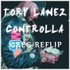 Tory Lanez - Controlla (GREG REFLIP)