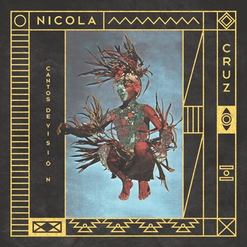 Nicola Cruz - Cantos de Visiòn [MC030]