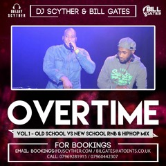 OverTime Vol .1 Old school vs new school RNB & Hiphop Mix mixed By BIllgates & DJ Scyther