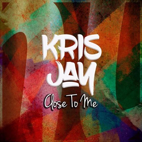 Kris Jay - Close To Me