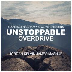 FootriX & Nick Fox Vs. Oliver Heldens - Unstoppable Overdrive (Jordan Kelvin James Mashup)