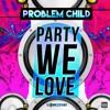 Problem Child Party Animal Album Cover