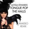 Alyssa Edwards Tongue Pop The Halls AMADEO REMIX