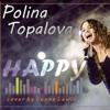 Polina Topalova Happy (Leona Lewis cover)