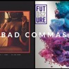 Migos vs. Future - Bad Commas (Bad and Boujee/Fuck Up Some Commas Mashup)