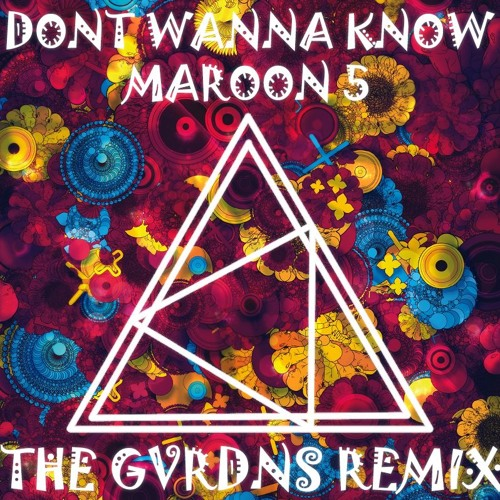Baixar Maroon 5 - Don't Wanna Know feat, Kendrick Lamar (The Gvrdns Remix)