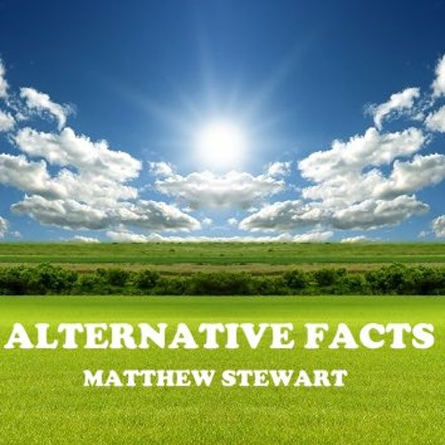 Alternative Facts (first draft)