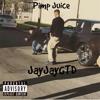 JayJayGTD - Pimp Juice ( Freestyle )