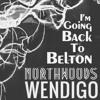 NorthWoods Wendigo - I'm Going Back to Belton