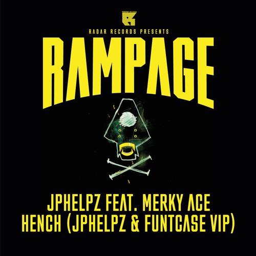 JPhelpz Feat. Merky Ace - Hench (jPhelpz & FuntCase VIP) - Rampage on