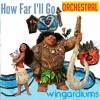 Moana - How Far I'll Go (My ORCHESTRAL VERSION)