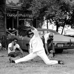 OnNat (Pull Up) ft. Mick Jenkins x Twista x Supa Bwe prod. Whoarei