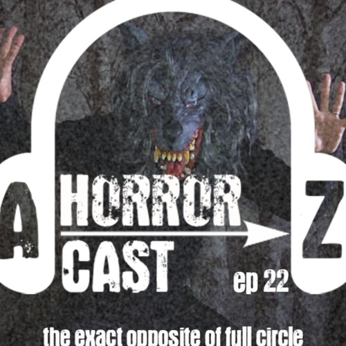 Ep. 22 - Creep - The Exact Opposite of Full Circle