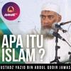 Apa Itu Islam- - Ustadz Yazid Bin Abdul Qodir Jawas