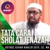 Tata Cara Sholat Jenazah - Ustadz Azhar Khalid Seff, Lc. MA