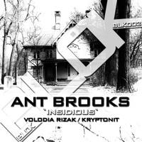 BLK002 Ant Brooks - Insidious (Kryptonit Remix) [BLOK Records]