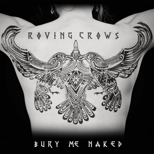 Roving Crows - Bury Me Naked