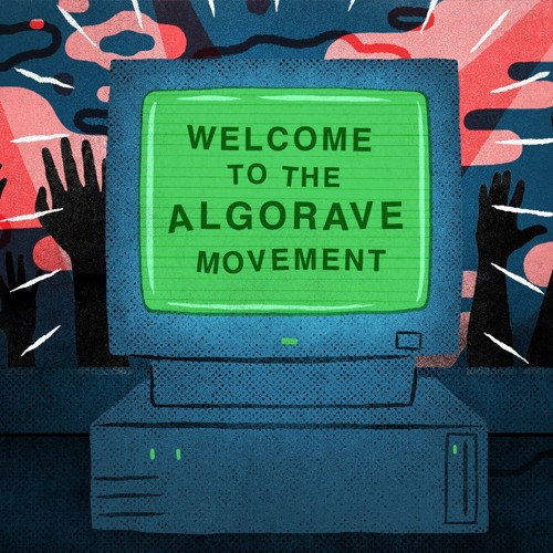 Welcome to the Algorave movement – mixed by Yaxu