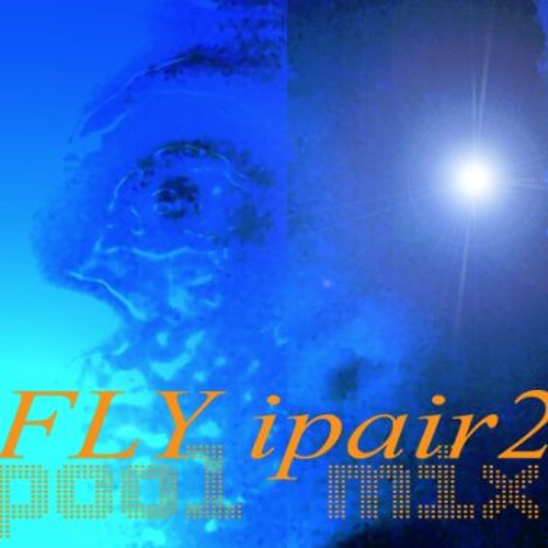 Fly ipair2 pool mix