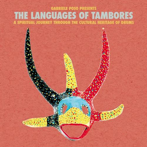 Gabriele Poso presents The Languages of Tambores (Album Sampler)