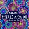 Phir Le Aya Dil