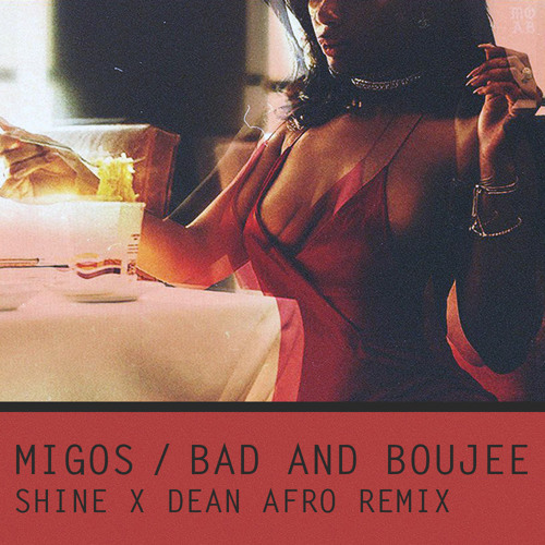 Migos - Bad and Boujee (SHINE X DEAN AFRO REMIX) SUPPORTED BY DIPLO & APE DRUMS