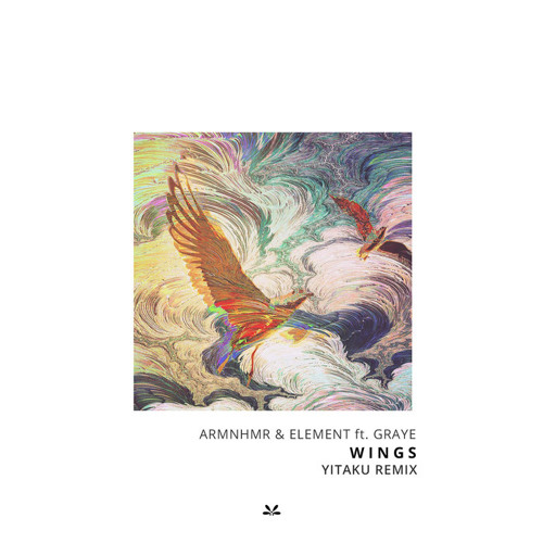 ARMNHMR & Element - Wings ft. GRAYE (yitaku Remix)