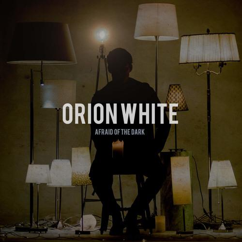 Orion White – Afraid of the Dark