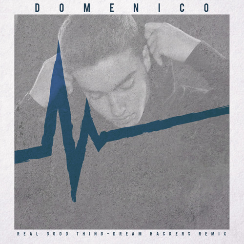 DOMENICO - Real Good Thing (Dream Hackers Remix)