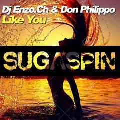 Dj Enzo.Ch Don Philippo - Like You